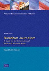 Broadcast Journalism av David Keith Cohler (Heftet)