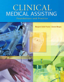 Clinical Medical Assisting av Margaret Schell Frazier og Connie Morgan (Innbundet)