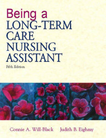 Being a Long-term Care Nursing Assistant av Judith B. Eighmy og Connie Will-Black (Heftet)