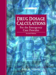 Drug Dosage Calculations av William Briggs og Alan A. Mikolaj (Heftet)