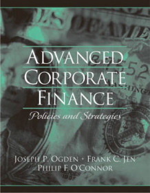 Advanced Corporate Finance av Joseph Ogden, Frank  C. Jen og Philip O'Connor (Heftet)