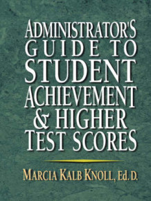 Administrator's Guide to Student Achievement and Higher Test Scores av Marcia Kalb Knoll (Heftet)