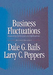 Business Fluctuations av Dale G. Bails og Larry C. Peppers (Innbundet)