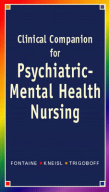 Clinical Companion for Psychiatric-Mental Health Nursing av Karen Lee Fontaine, Carol Ren Kneisl og Eileen Trigoboff (Heftet)