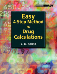 Easy Four-Step Method to Drug Calculations av Steven Foust (Heftet)