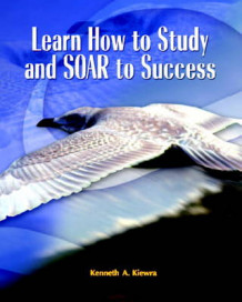 Learn How to Study and Soar to Success av Kenneth A. Kiewra (Heftet)
