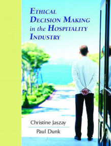 Ethical Decision Making in the Hospitality Industry av Paul Dunk og Christine Jaszay (Heftet)