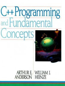 C++ Programming and Fundamental Concepts av Arthur E. Anderson og William J. Heinze (Heftet)