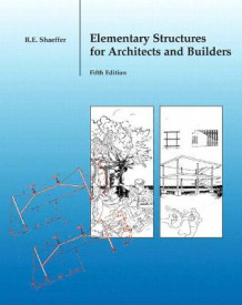 Elementary Structures for Architects and Builders av Ronald E. Shaeffer (Innbundet)