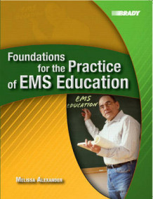 Foundations for the Practice of EMS Education av Melissa R. Alexander (Heftet)
