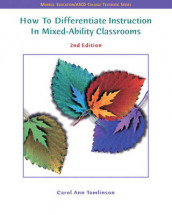 How to Differentiate Instruction in Mixed Ability Classrooms av Carol Ann Tomlinson (Heftet)