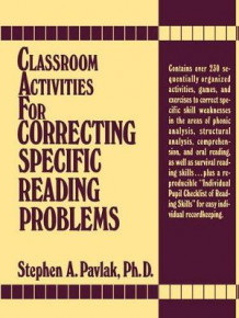Classroom Activities for Correcting Specific Reading Problems av Stephen A. Pavlak (Heftet)