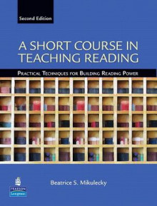 A Short Course in Teaching Reading av Beatrice S. Mikulecky (Heftet)