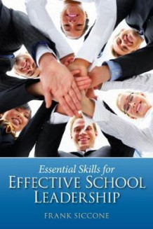Essential Skills for Effective School Leadership av Frank Siccone (Heftet)