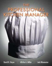 The Professional Kitchen Manager av David K. Hayes, Allisha A. Miller og Jack D. Ninemeier (Heftet)