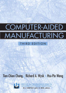 Computer- Aided Manufacturing av Tien-chien Chang, Hsu-Pin Wang og Richard A. Wysk (Innbundet)
