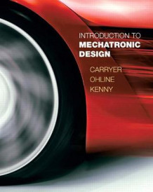 Introduction to Mechatronic Design av J. Edward Carryer, R. Matthew Ohline og Thomas Kenny (Innbundet)