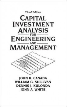 Capital Investment Analysis for Engineering and Management av John R. Canada, John A. White, William G. Sullivan og Dennis J. Kulonda (Innbundet)