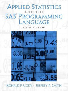 Applied Statistics and the SAS Programming Language av Jeffrey K. Smith og Ronald P. Cody (Heftet)