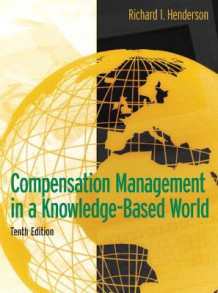 Compensation Management in a Knowledge-Based World av Richard I. Henderson (Innbundet)