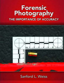 Forensic Photography av Sanford L. Weiss (Innbundet)