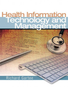 Health Information Technology and Management av Richard Gartee (Blandet mediaprodukt)