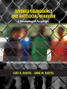 Juvenile Delinquency and Antisocial Behavior av Curt R. Bartol og Anne M. Bartol (Heftet)