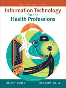 Information Technology for the Health Professions av Lillian Burke og Barbara Weill (Heftet)