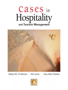 Cases in Hospitality and Tourism Management av Ken Jarvis, Robert M. O'Halloran og Amy Allen-Chabot (Heftet)
