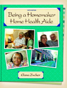 Being a Homemaker/Home Health Aide av Elana Zucker og ET HR (Heftet)