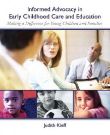 Informed Advocacy in Early Childhood Care and Education av Judith E. Kieff (Heftet)