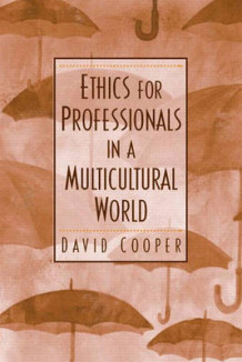 Ethics for Professionals in a Multicultural World av David E. Cooper (Heftet)