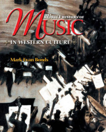 A Brief History of Music in Western Culture av Mark Evan Bonds (Heftet)