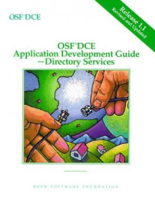 OSF DCE Application Development Guide Directory Services Release 1.1: v. 3 av Open Software Foundation (Heftet)