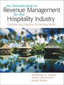 An Introduction to Revenue Management for the Hospitality Industry av Kimberly A. Tranter, Trevor Stuart-Hill og Juston Parker (Heftet)
