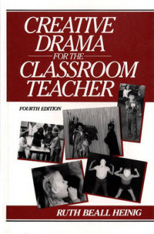 Creative Drama for the Classroom Teacher av Ruth Beall Heinig og Lyda Stillwell (Heftet)
