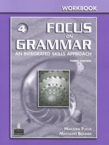 Focus on Grammar 4 Workbook av Marjorie Fuchs og Margaret Bonner (Heftet)