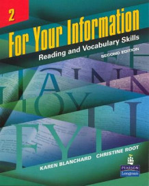 For Your Information 2: Reading and Vocabulary Skills av Karen Louise Blanchard og Christine Baker Root (Heftet)