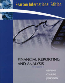 Financial Reporting and Analysis av Lawrence Revsine, Daniel Collins og W. Bruce Johnson (Heftet)