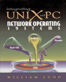 Integrating Unix and PC Network Operating Systems av William Lund (Heftet)