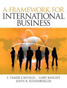 A Framework of International Business av S. Tamer Cavusgil, Gary Knight og John Riesenberger (Heftet)