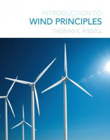 Introduction to Wind Principles av Thomas E. Kissell (Heftet)