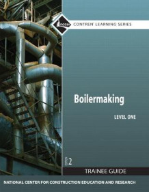 Boilermaking Level 1 Trainee Guide, Paperback av NCCER (Heftet)