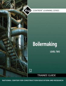 Boilermaking Level 2 Trainee Guide av NCCER (Heftet)
