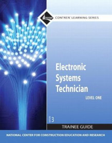 Electronic Systems Technician Level 1 Trainee Guide av NCCER (Heftet)