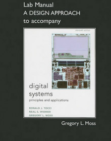 Student Lab Manual A Design Approach for Digital Systems av Ronald J. Tocci, Neal S. Widmer og Greg Moss (Heftet)