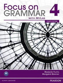 Focus on Grammar Split 4B with MyEnglishLab av Marjorie Fuchs og Margo Bonner (Heftet)