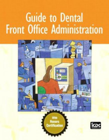 Guide to Dental Front Office Administration av Inc. ICDC Publishing (Heftet)