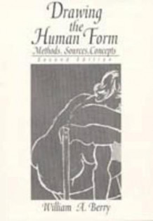 Drawing the Human Form av William A. Berry (Heftet)