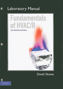 Fundamentals of HVAC/R: Lab Manual av David Skaves og Carter Stanfield (Heftet)